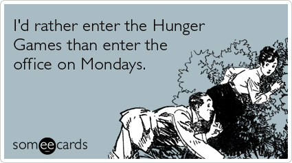 hunger-games-office-monday-workplace-ecards-someecards